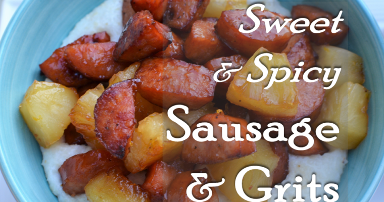 Sweet and Spicy Sausage and Grits