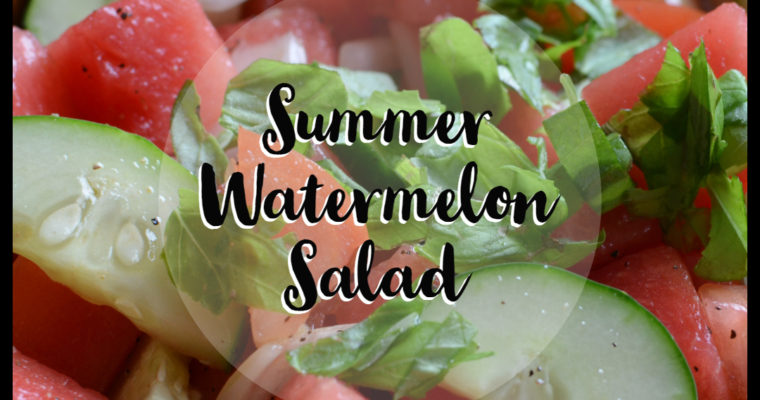 Summer Watermelon Salad