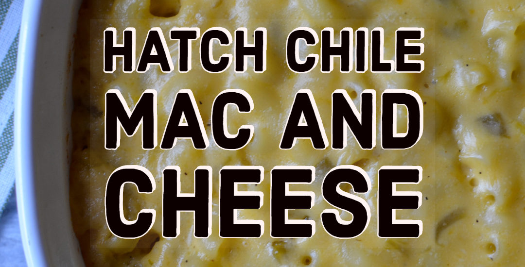 Hatch Chile Mac and Cheese